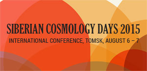 International conference «Siberian Cosmology Days 2015»